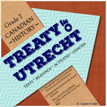 New France: Treaty of Utrecht Unit Plan {BRITISH FRENCH CONFLICT}