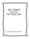 New France and the Fur Trade Unit Plan and Summative Task