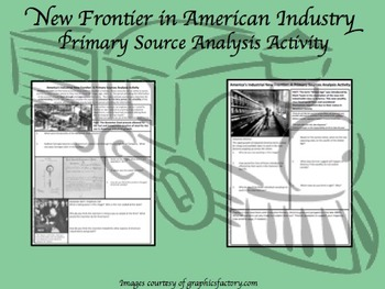New Frontier in American Industrialism Primary Source Analysis CCSS Activity