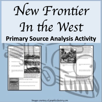 New Frontier in the West Primary Source Analysis Activity CCSS Handouts