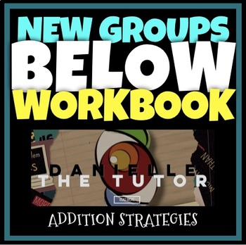 New Groups Below: Addition Strategy Workbook