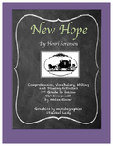 New Hope - Vocabulary, Comprehension, Cause and Effect, and More