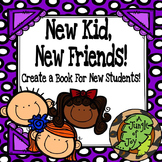 New Kid, New Friends! A Book for New Students!