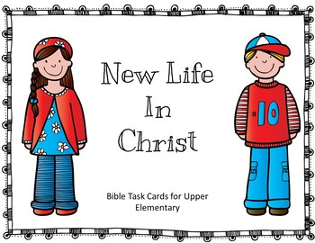 New Life in Christ Bible Task Cards for Upper Elementary