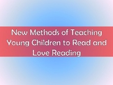 New Methods of Teaching Young Children to Read