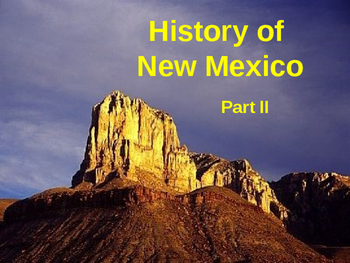 New Mexico History PowerPoint - Part II