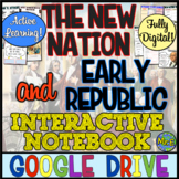 New Nation & Early Republic DIGITAL Interactive Notebook! Google Drive Ready!