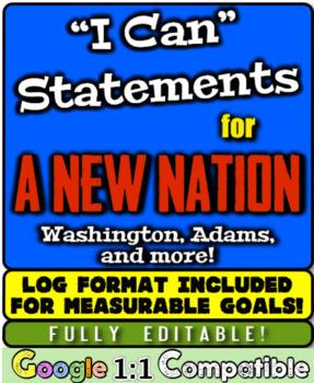 "New Nation ""I Can"" Statements & Learning Goals! Washington, Adams, Jefferson!"