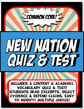 New Nation Quiz and Test Common Core Writing and Literacy