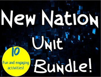 New Nation Unit: 10 fun and engaging lessons for the New Nation