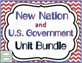 New Nation and United States Government Unit Bundle