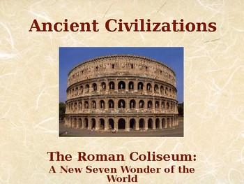 New Seven Wonders of the World - The Roman Colosseum
