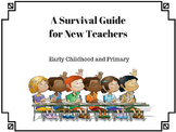 New Teacher Survival Guide for Early Childhood and Elementary Teachers