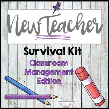 New Teacher Survival Kit: Classroom Management