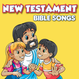 New Testament Bible Songs