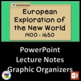 European Exploration of the New World (PowerPoint, Notes, Graphic Organizers)