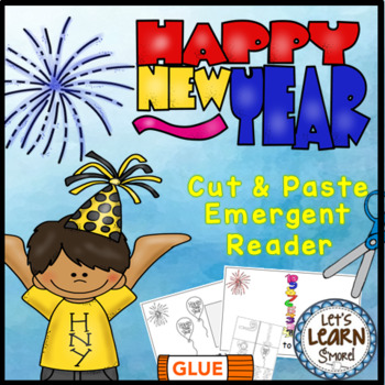New Years 2017 Emergent Reader, Cut and Paste Activities Reader