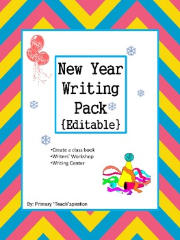 New Year Writing Pack {Editable}