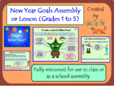 New Year Goals Assembly or Lesson for Grades 1 to 5 (2018)