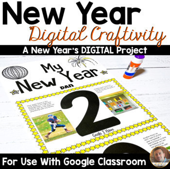 New Year's 2018 Digital Craftivity for Google Classroom- Grades 3-6