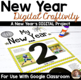 New Years Activities 2019 Digital Craftivity for Google Classroom- Grades 3-6