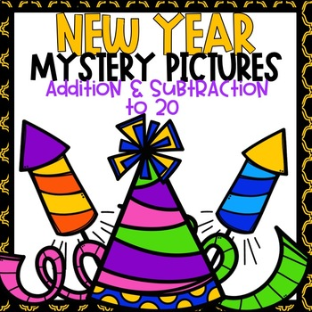 New Year's Addition and Subtraction to 20 Mystery Pictures