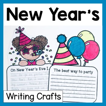 New Year's Craftivity (3 Writing Prompts & Crafts)