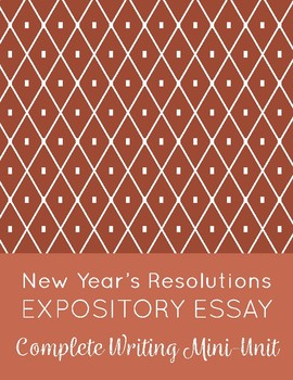 New Year's Resolutions Essay Mini-Unit || Expository Writing for New Year 2018