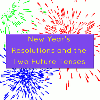 New Year's Resolutions and Future Tenses Lesson Activity