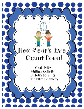 New Year's Count Down- A Math and Writing Craftivity