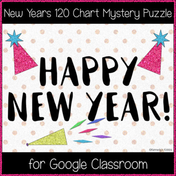 New Years Mystery 120 Chart Puzzle (Great for Google Classroom!)