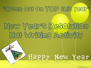 "New Year's Resolution Hats: ""Coming out ON TOP this year"" Writing Activity"