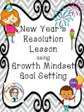 2018 New Years Resolution lesson using Growth Mindset Goal Setting