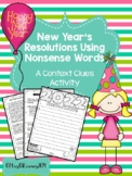 New Year's Resolutions Using Nonsense Words: A Context Clues Activity