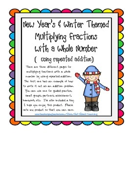 New Year's & Winter Multiplying Fractions w/a Whole Number (repeated addition)
