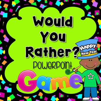 New Years Would You Rather? Powerpoint Game