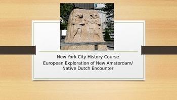 New York City History PPT #2 European Exploration / Native Dutch Encounter