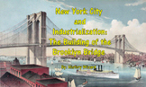 New York City and Industrialization: The Building of the Brooklyn Bridge
