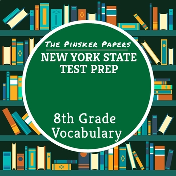 New York State Test Prep: 8th Grade Vocabulary