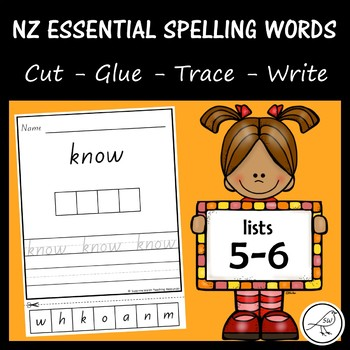 New Zealand Essential Spelling Words – Lists 5-6 – Cut, Glue, Trace & Write