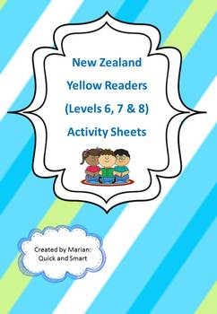 New Zealand Yellow Level Readers (L 6, 7 & 8 ) Activity Sheets