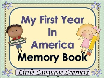 "ELL Newcomer Memory Book ""My First Year in America"" an ESL"