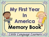 "ELL Newcomer Memory Book ""My First Year in America"" an ESL Activity"