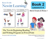 Newitt Book 2 PowerPoint: Blend Onsets & Rimes 1, Lessons 6–8 (Prereading)