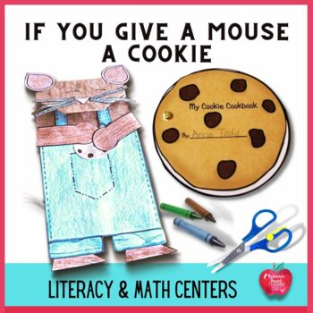 If You Give A Mouse A Cookie Center Literacy and Math Center Activities