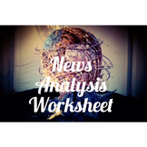 Journalism; Current Events; News Analysis Worksheet