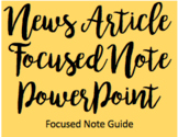 News Article Analysis Focused Note PowerPoint (Distance Learning Adaptable)