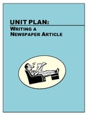 News Writing - Studying the Newspaper & Writing a News Article: A Unit Plan