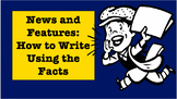 News and Features: How to Write Using Facts