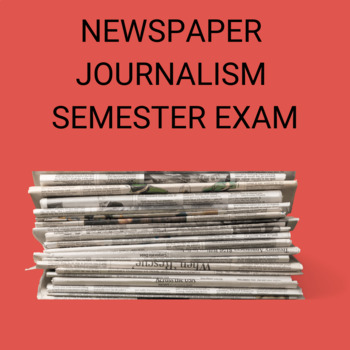 Newspaper Journalism Semester Exam: 25 Open Ended Questions